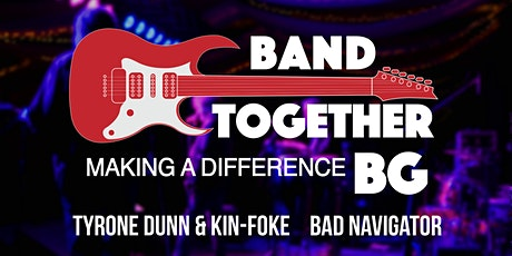 Band Together BG: Making A Difference tickets