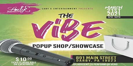 """The Vibe"" Pop Up Shop & Showcase tickets"
