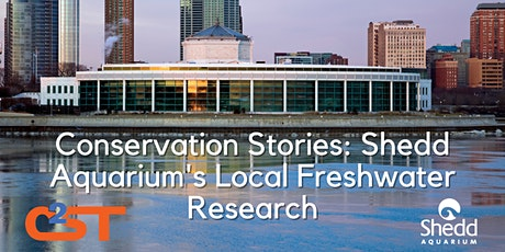 Conservation Stories: Shedd Aquarium's Local Freshwater Research tickets