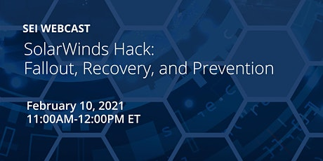 SolarWinds Hack: Fallout, Recovery, and Prevention tickets