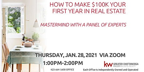 How To Make $100K Your First Year In Real Estate Mastermind/PANEL tickets