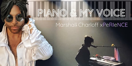 PIANO & MY VOICE (A Solo Prince Show featuring Marshall Charloff ) tickets