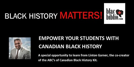 BLACK HISTORY MATTERS! EMPOWER YOUR STUDENTS WITH CANADIAN BLACK HISTORY. tickets
