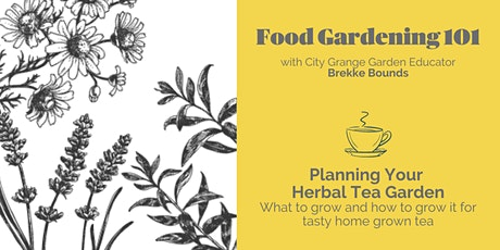 Planning Your Herbal Tea Garden- ONLINE Class tickets