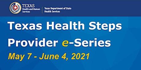 Texas Health Steps Provider e-Series tickets
