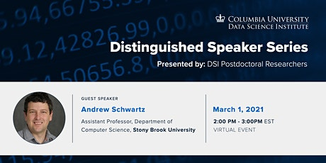 DSI Distinguished Speaker Series: Andrew Schwartz, Stony Brook University tickets