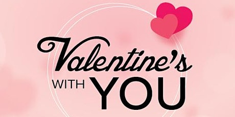 Valentine's with YOU tickets