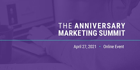 The Anniversary Marketing Summit 2021 tickets