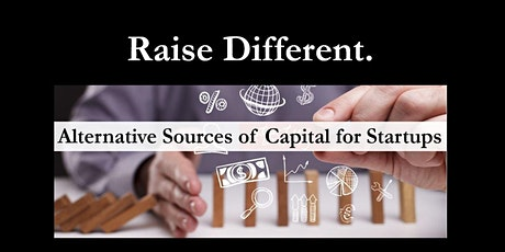 Raise Different. Alternative Sources of Capital for Startups tickets