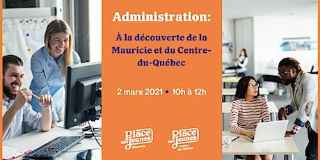 Administration : À la découverte de la Mauricie et du Centre-du-Québec tickets