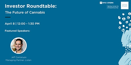 Investor Roundtable Series: The Future of Cannabis tickets
