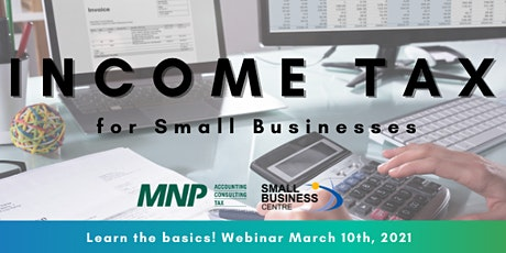 Income Tax for Small Businesses Webinar - March 10th, 2021 tickets