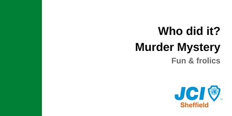 Who did it? Murder Mystery tickets
