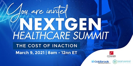 NextGen Healthcare Summit - The Cost of Inaction tickets