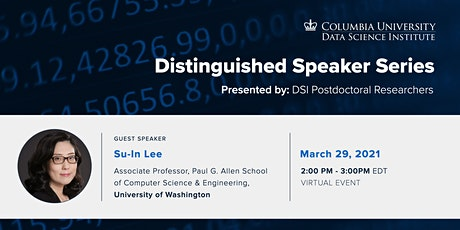 DSI Distinguished Speaker Series: Su-In Lee, University of Washington tickets