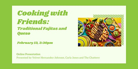 Cooking with Friends: Traditional Fajitas and Queso - ONLINE CLASS tickets