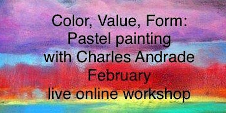 Color, Value, Form:  Pastel painting with Charles Andrade tickets