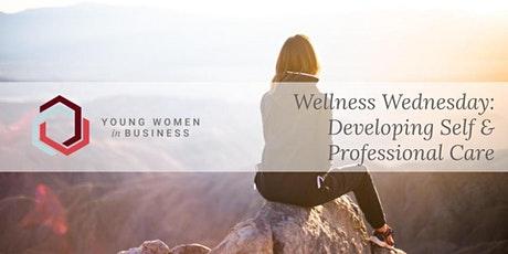 Wellness Wednesday: Developing Self & Professional Care tickets