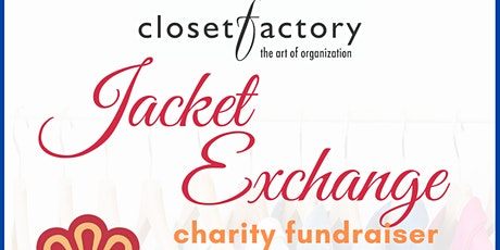 Closet Factory Jacket Exchange Fundraising Event tickets