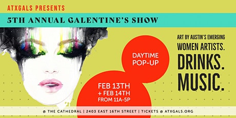 atxGALS Galentines Daytime Pop-up at The Cathedral tickets