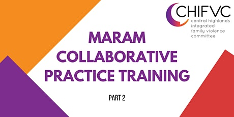 CHIFVC MARAM Collaborative Practice Training - Part 2 tickets