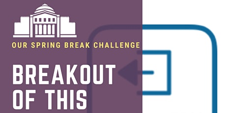 BreakOut of This: A Week Long Virtual Challenge for Families tickets