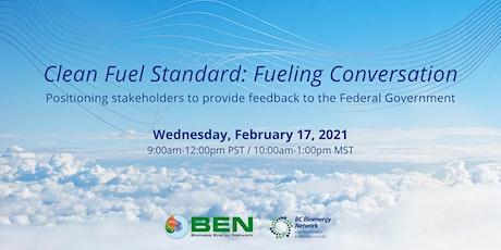 Clean Fuel Standard: Fueling Conversation tickets