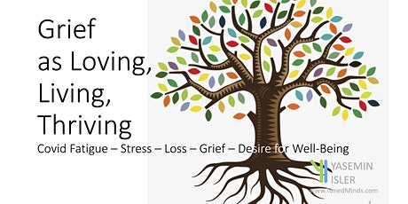 Grief Mini Retreat for Loss-Grief-Covid Fatigue-Stress-Burnout Live Online tickets