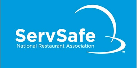 March 23rd, 2021- ServSafe Certified Food Protection Manager Course! tickets
