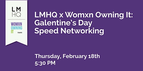 LMHQ x Womxn Owning It: Galentine's Day Speed Networking tickets