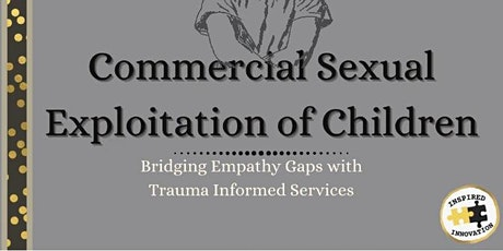 Commercial Sexual Exploration of Children 101 with Trauma Informed Practice tickets