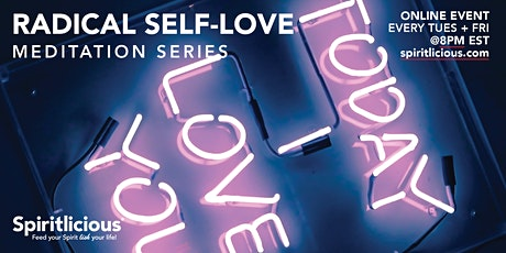 Radical Self Love Meditation Series tickets