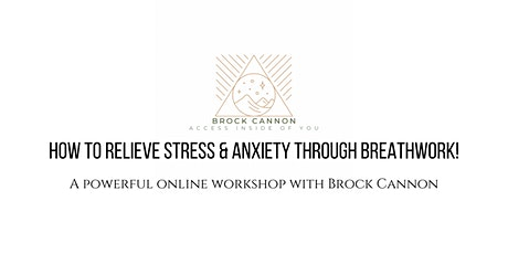 How To Relieve Stress & Anxiety Through Breathwork! tickets