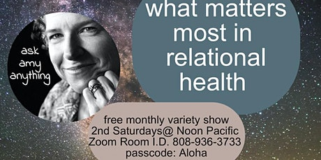 What Matters Most in Relational Health Monthly Variety Hour with Amy E tickets