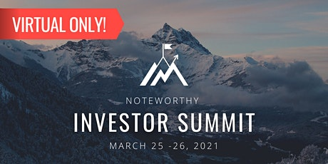 VIRTUAL NoteWorthy Investor Summit (14th Annual) tickets