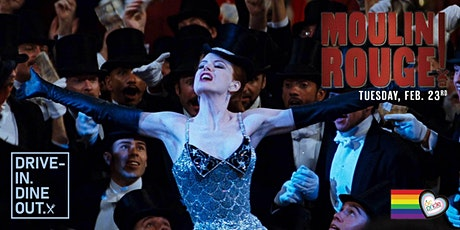 Moulin Rouge! - Drive-In Dine-Out at Tustin's Mess Hall Market tickets