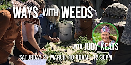 Ways with Weeds, with Judy Keats tickets