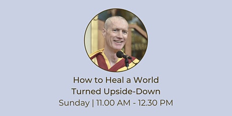 How to Heal a World Turned Upside Down ~ January tickets