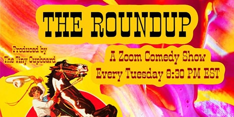 The Roundup, A Virtual Comedy Show with The Tiny Cupboard tickets