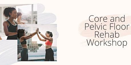 Core and Pelvic Floor Rehab  Workshop tickets