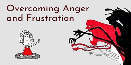 Overcoming Anger and Frustration tickets