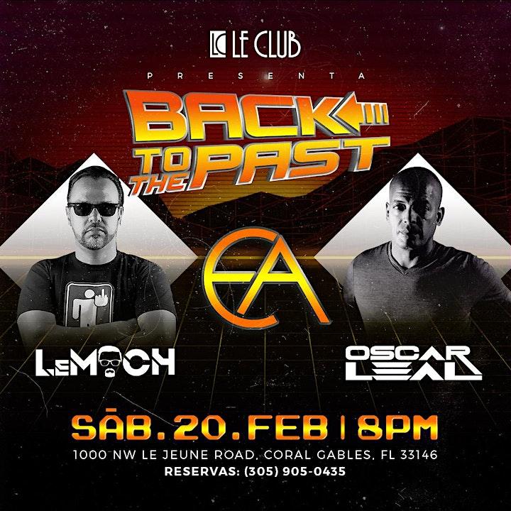 BACK TO THE PAST con los DJs Oscar Leal y LeMoch junto a EA en Le Club! image