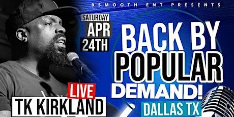 Dallas Tx TK Kirkland LIVE @ Hyenas Comedy Club tickets