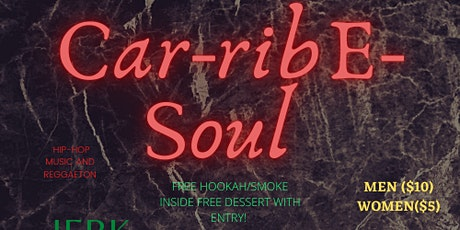 Car-ribE-Soul First POP-UP * FREE HOOKAH* PLATES AVAILABLE* SMOKE INSIDE* tickets