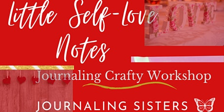 """""""Little Self-Love Notes:"""" A Crafty Workshop To Self-Love & Compassion tickets"""