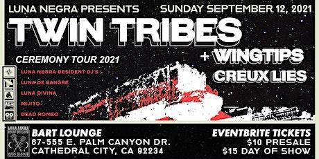 LUNA NEGRA presents : TWIN TRIBES + WINGTIPS + CREUX LIES + resident DJ's tickets