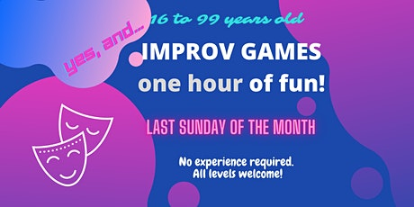 IMPROV GAMES - ONE HOUR OF FUN!!!  ALL LEVELS WELCOME!!! Laugh and enjoy!!! tickets