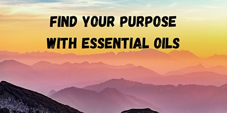 Finding Your Purpose Essential Oil Workshop tickets