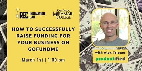 How to Raise Funding for your Business on GoFundMe with Alex Triener tickets