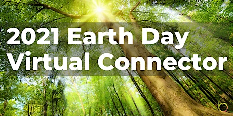 2021 Earth Day Virtual Connector (Speakers + Online Facilitated Networking) tickets